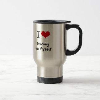 I Love Fending For Myself 15 Oz Stainless Steel Travel Mug