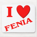 I Love Fenia Mouse Pad
