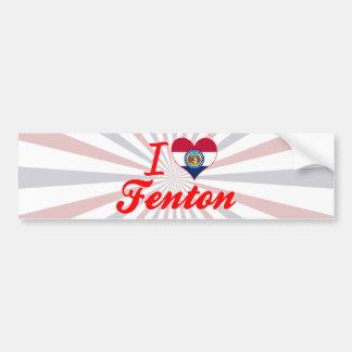 I Love Fenton, Missouri Car Bumper Sticker