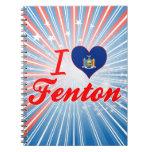 I Love Fenton, New York Spiral Notebook