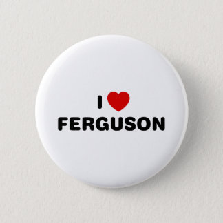 I Love Ferguson Missouri Button