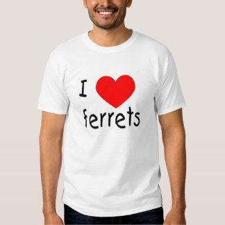 I love ferrets! tshirts