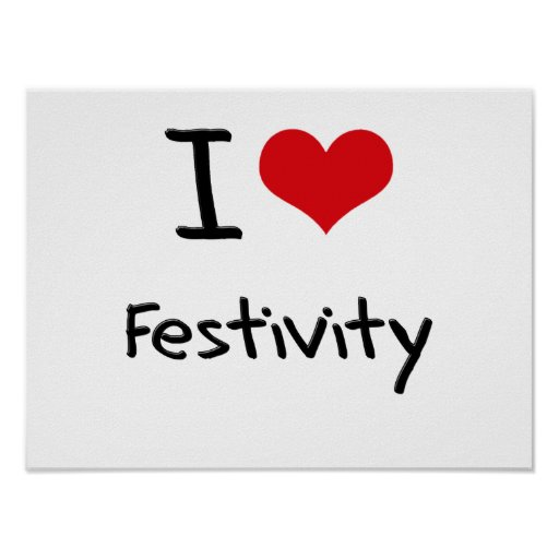 I Love Festivity Poster