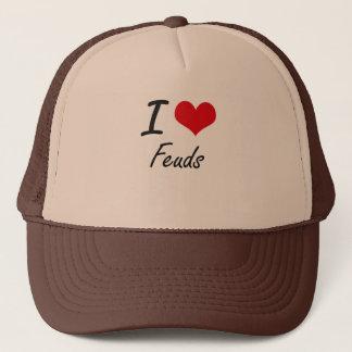 I love Feuds Trucker Hat