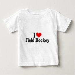 I Love Field Hockey Baby T-Shirt