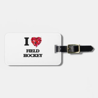 I Love Field Hockey Bag Tag
