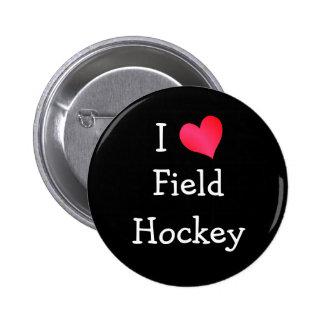 I Love Field Hockey 2 Inch Round Button