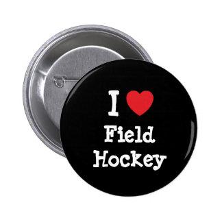 I love Field Hockey heart custom personalized Pinback Button