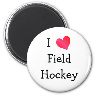 I Love Field Hockey 2 Inch Round Magnet