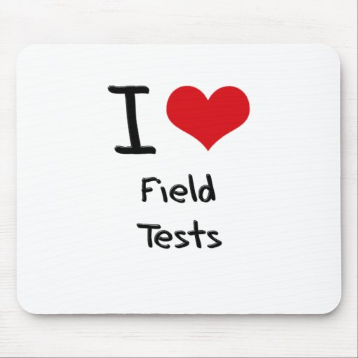 I Love Field Tests Mouse Pad