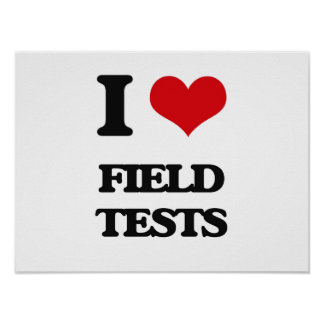 I love Field Tests Poster
