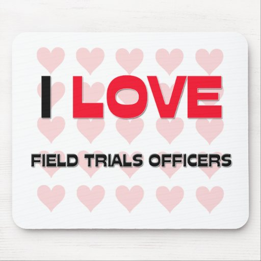 I LOVE FIELD TRIALS OFFICERS MOUSE MATS