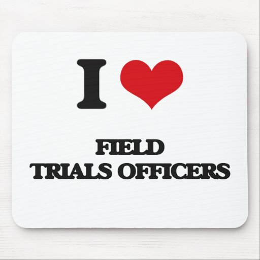 I love Field Trials Officers Mousepad