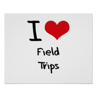 I Love Field Trips Poster
