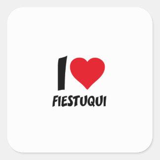 I love fiestuqui square sticker