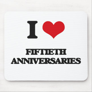 I love Fiftieth Anniversaries Mousepads