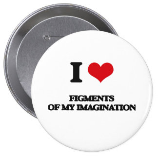 I love Figments Of My Imagination Pin