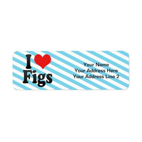 I Love Figs Label