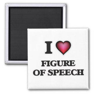 I love Figure Of Speech Magnet