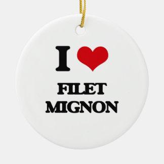 I love Filet Mignon Ceramic Ornament