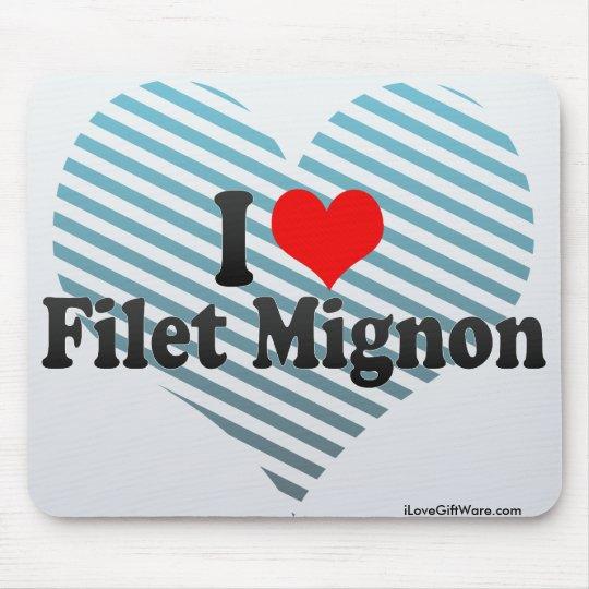 I Love Filet Mignon Mouse Pad