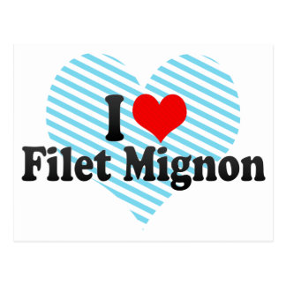 I Love Filet Mignon Postcard