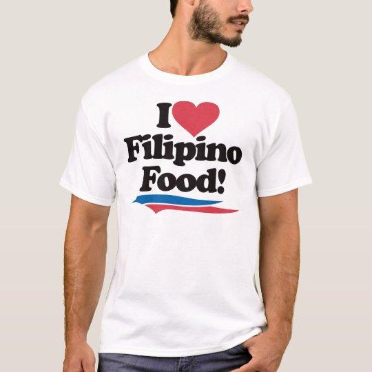 I Love Filipino Food T-Shirt