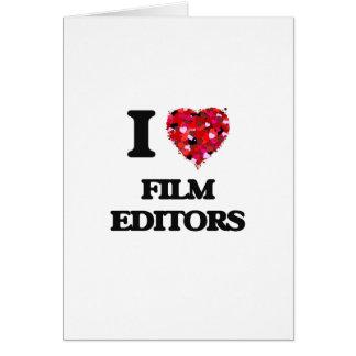 I love Film Editors Greeting Card