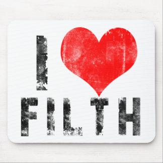 I Love Filth Mousepad