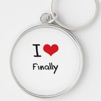 I Love Finally Keychains
