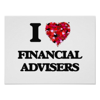I love Financial Advisers Poster