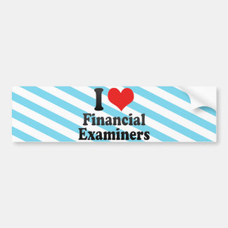 I Love Financial Examiners Bumper Stickers