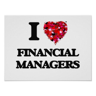 I love Financial Managers Poster