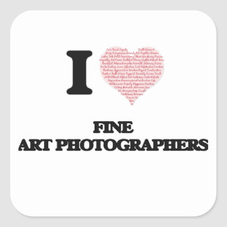 I love Fine Art Photographers (Heart made from wor Square Sticker