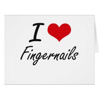 I love Fingernails Card
