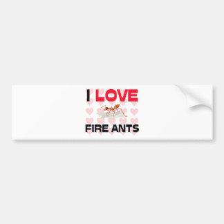 I Love Fire Ants Bumper Stickers
