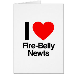 i love fire-belly newts greeting card