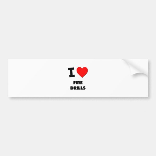 I Love Fire Drills Car Bumper Sticker