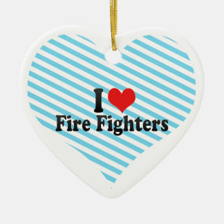 I Love Fire Fighters Ornaments