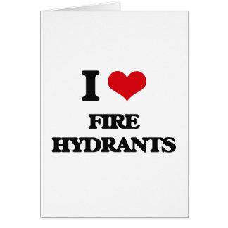 i LOVE fIRE hYDRANTS Greeting Card