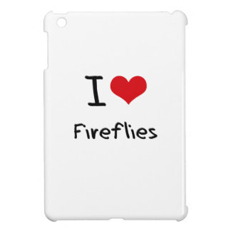 I Love Fireflies iPad Mini Cases