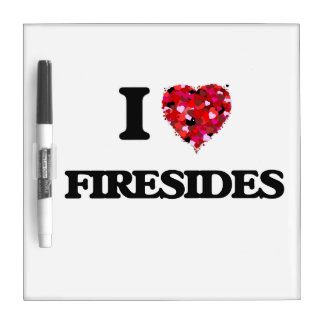 I Love Firesides Dry-Erase Board