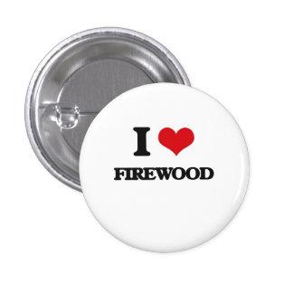 i LOVE fIREWOOD Pinback Button
