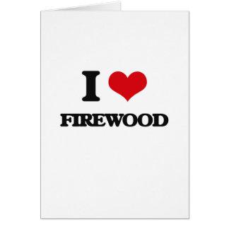 i LOVE fIREWOOD Greeting Card