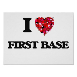 I Love First Base Poster