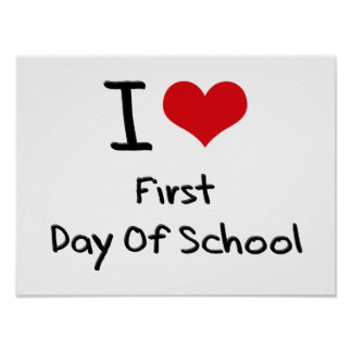 I Love First Day Of School Posters