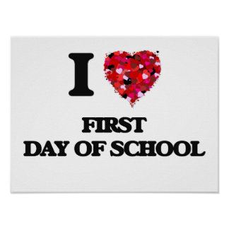 I Love First Day Of School Poster