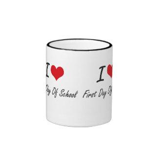 I love First Day Of School Ringer Coffee Mug