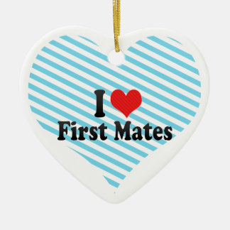 I Love First Mates Double-Sided Heart Ceramic Christmas Ornament