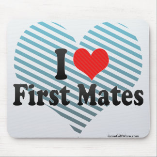 I Love First Mates Mouse Pad